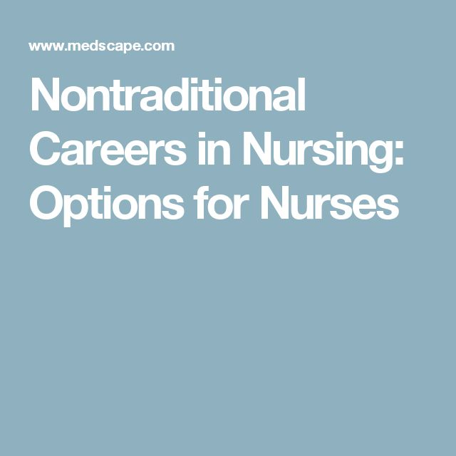 Nontraditional Careers in Nursing: Options for Nurses