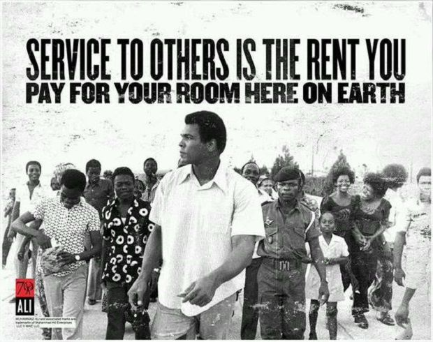 """Service to others is the rent you pay for your room here on earth."""
