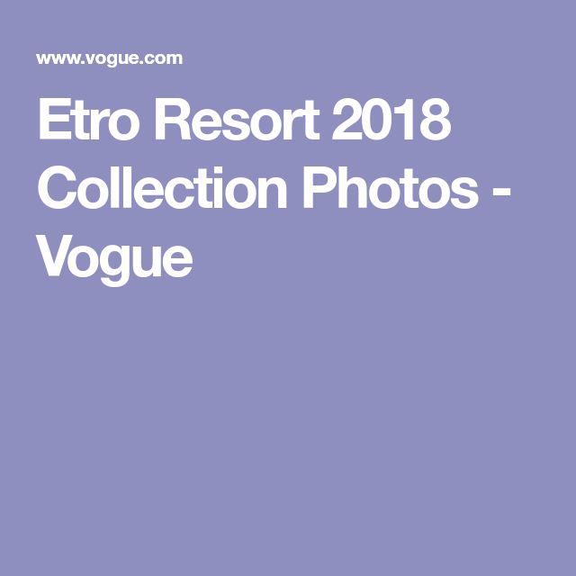 Etro Resort 2018 Collection Photos - Vogue