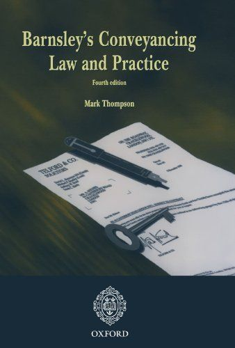Barnsley's Conveyancing Law and Practice by Mark P. Thompson. $99.00. Publication: February 17, 2005. Publisher: Oxford University Press, USA; 4 edition (February 17, 2005). Edition - 4