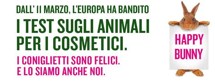 """""""No to cruel cosmetics"""" campaign succeded this year rejoice, animal lovers! - A marzo UE ha vietato ufficialmente la sperimentazione dei cosmetici sugli animali, """"i coniglietti sono felici ed anche noi""""."""