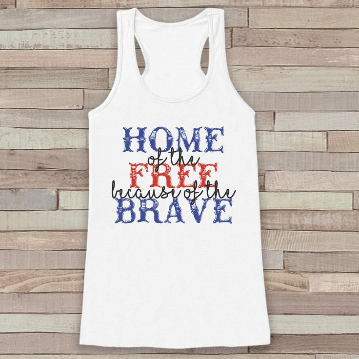 4th of July Tank Top - Home of the Free Because of the Brave - Women's 4th of July Tank - White Flowy Tank - Country Fourth of July Shirt
