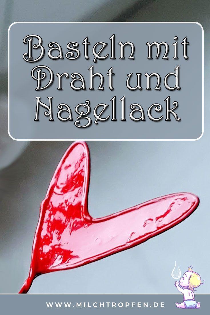 ᐅ Herz aus Draht und Nagellack basteln – DIY Anleitung – DIY Basteln & Selbermachen | crafting & diy