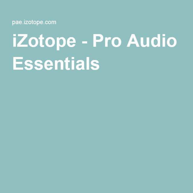 iZotope - Pro Audio Essentials
