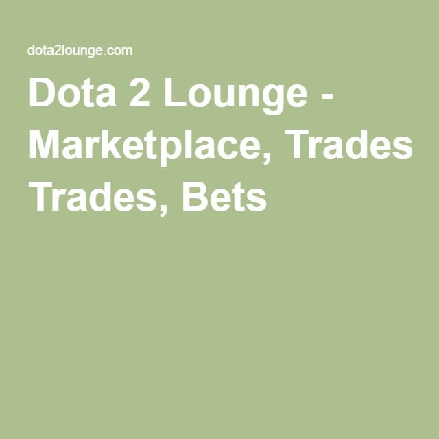 Dota 2 lounge betting chests and trunks