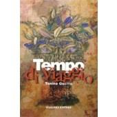TEMPO DI VIAGGIO - Un decennio di articoli, viaggi, ricordi di Tonino Guerra