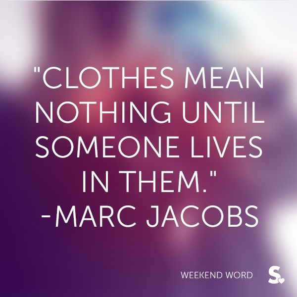 fashion quote marc jacobs clothes style