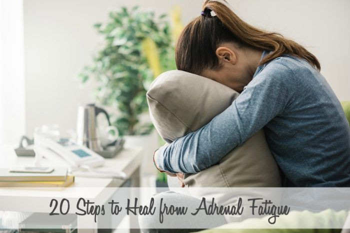 20 Steps to Heal From Adrenal Fatigue