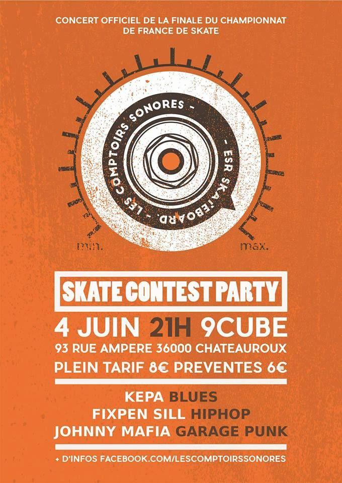 Skate Contest Party - Concert officiel de la finale du championnat de France de skate, Châteauroux, Le 9 cube, 93 rue Ampère, Samedi 4 Juin 2016, 21h00 > Dimanche 5 Juin 2016, 2h00