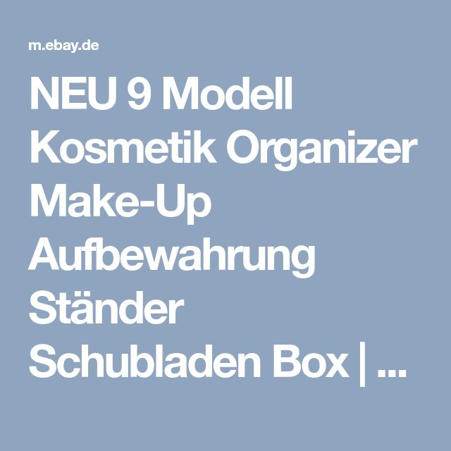 NEU 9 Modell Kosmetik Organizer Make-Up Aufbewahrung Ständer Schubladen Box | eBay