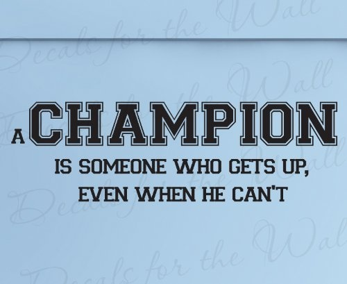 champions don 39 t give up inspirational motivational