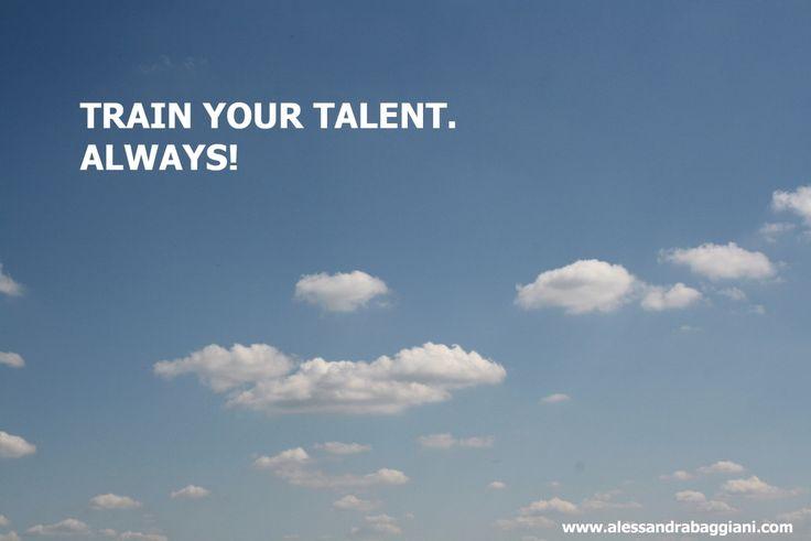 Alleniamo i nostri talenti. Sempre!  #coaching #leadership #obiettivi #comunicazione #efficace