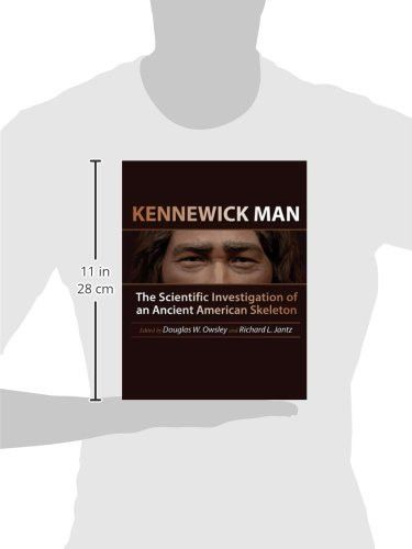 Kennewick Man: The Scientific Investigation of an Ancient American Skeleton (Peopling of the America