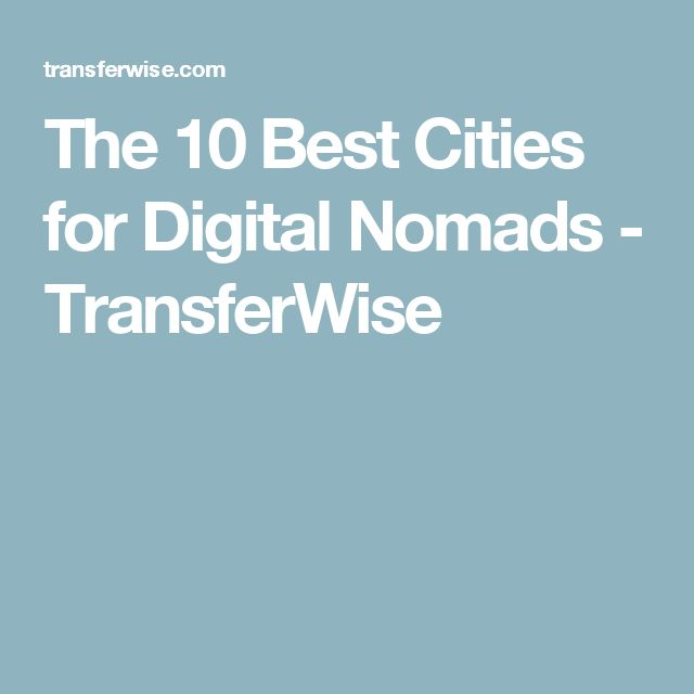 The 10 Best Cities for Digital Nomads - TransferWise