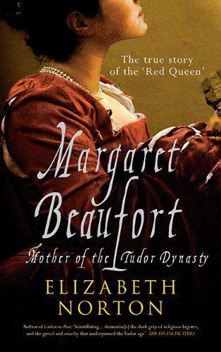 Margaret Beaufort: Mother of the Tudor Dynasty by Elizabeth Norton,  http://www.amazon.com/Margaret-Beaufort-Mother-Tudor-Dynasty/dp/1445605783/ref=pd_sim_b_33
