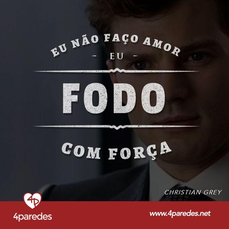 I dont make love, I fuck, Hard... Frase de Christian Grey de Cinquenta Tons de cinza para o site www.4paredes.net