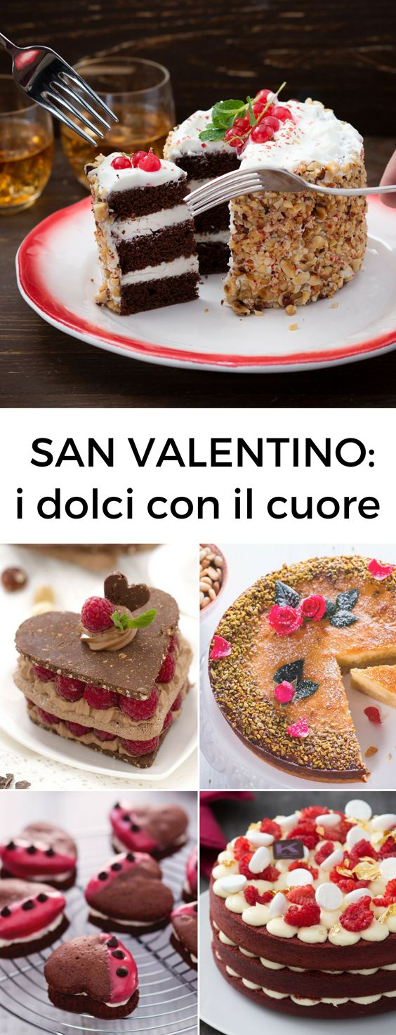 Menù di San Valentino: i dolci più buoni per concludere una cena romantica. [Valentines day food and dessert]