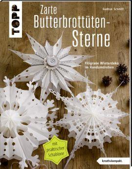 Zarte Butterbrottütensterne von Gudrun Schmitt https://www.topp-kreativ.de/zarte-butterbrottuetensterne-4244.html #frechverlag #topp #diy #basteln #butterbrottuetensterne #sterne
