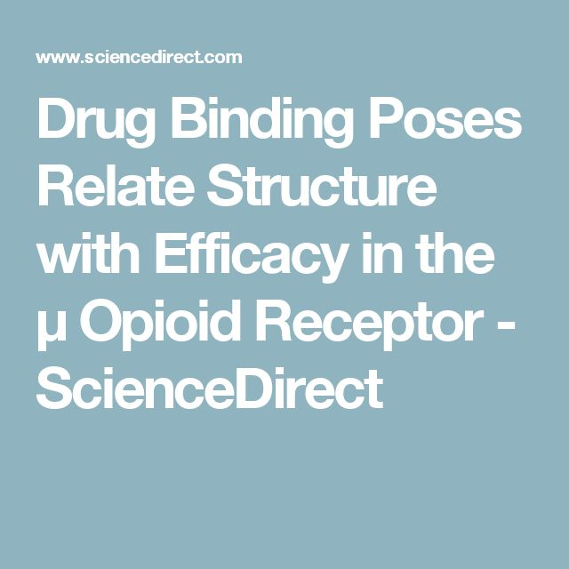 Drug Binding Poses Relate Structure with Efficacy in the μ Opioid Receptor - ScienceDirect