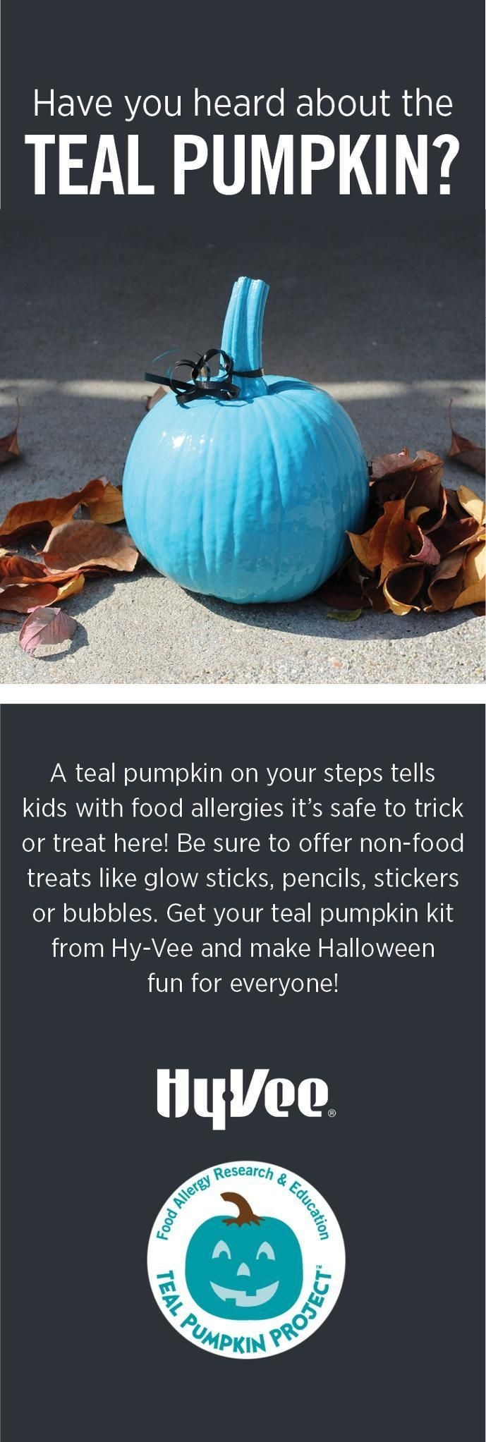 A teal pumpkin on your doorstep tells kids with food allergies it's safe to trick or treat here.