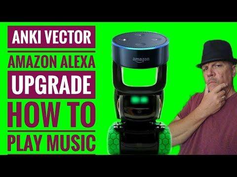 Anki Vector Amazon Alexa Upgrade Home Automation and Music