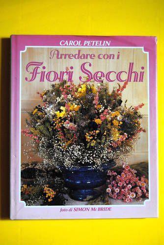 Arredare con i fiori secchi di Carol Petelin