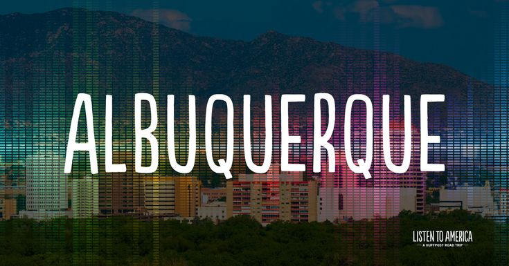 The Ultimate Albuquerque, New Mexico, Road Trip Playlist | HuffPost