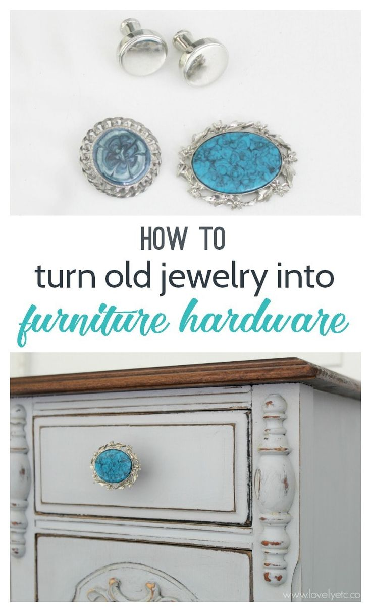Make amazing furniture hardware using old jewelry.  The perfect update to your DIY furniture makeovers!