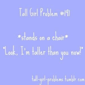 Tall girl problems... at this point, sometimes I am STILL taller. #iheartbeingtall