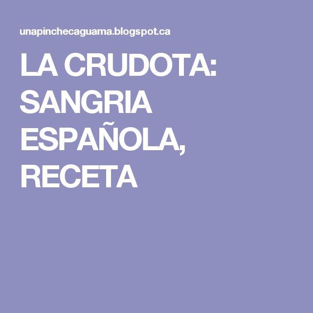 LA CRUDOTA: SANGRIA ESPAÑOLA, RECETA