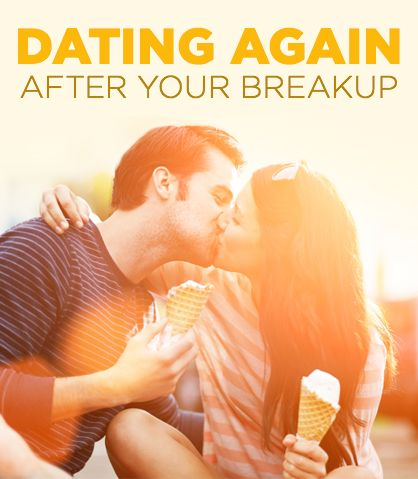 Dating again after a bad break up