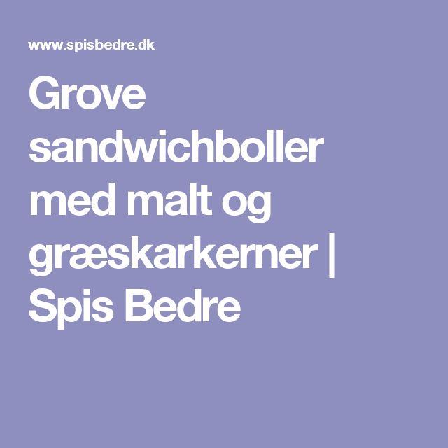 Grove sandwichboller med malt og græskarkerner | Spis Bedre
