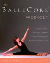 The BalleCore Workout - by Molly Weeks - alleCore is unique in that it combines three tried-and-true disciplines into one optimal workout. Pilates strengthens and stretches the major muscles, activates your core (the band of muscles below your chest), and energizes your body. #Kobo #eBook