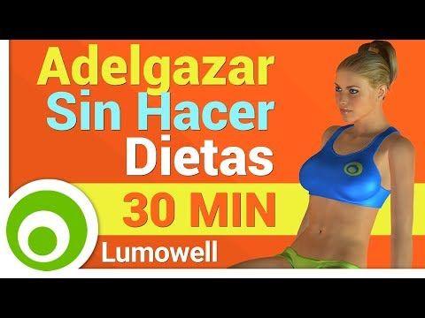 Adelgazar Sin Hacer Dietas - Rutina Quema Grasa - YouTube