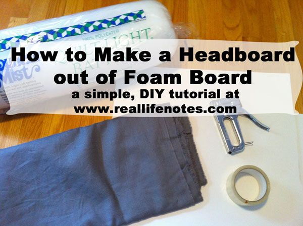 How to make a headboard out of foam board