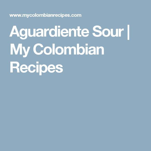 Aguardiente Sour | My Colombian Recipes