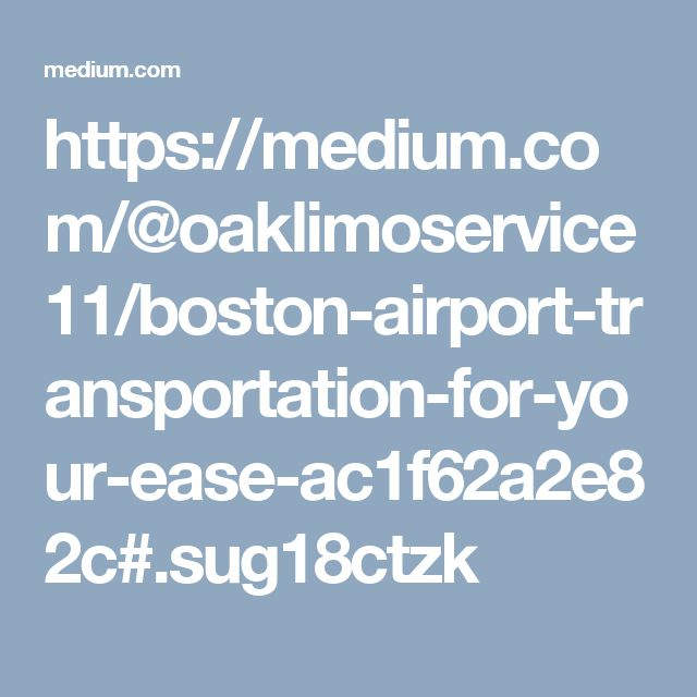 https://medium.com/@oaklimoservice11/boston-airport-transportation-for-your-ease-ac1f62a2e82c#.sug18ctzk