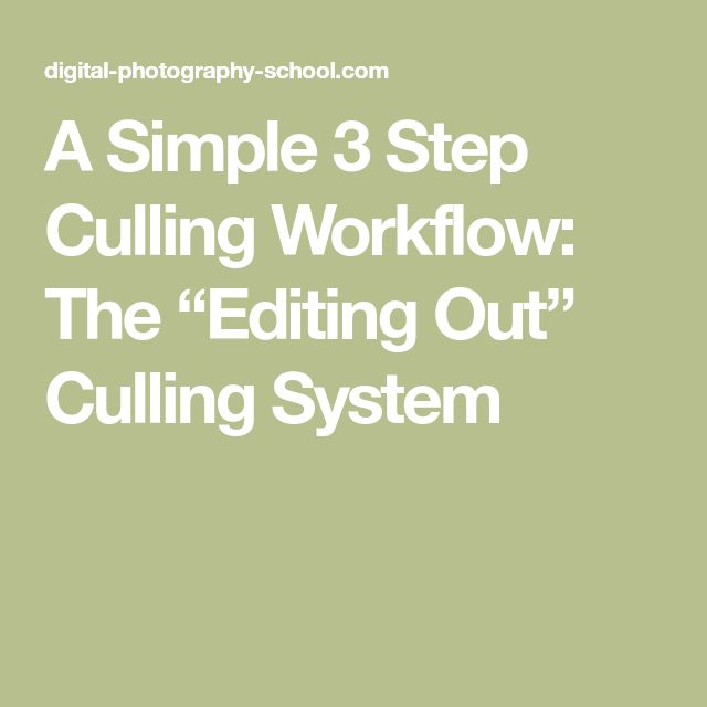 """A Simple 3 Step Culling Workflow: The """"Editing Out"""" Culling System"""