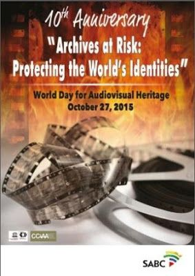 World Day for Audiovisual Heritage 27 Oct - plans by the SABC Media Libraries #wdavh2015