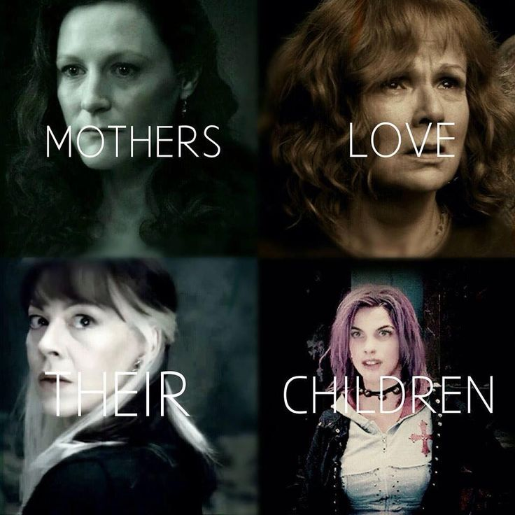Mothers love their children. Lily & Harry Potter, Molly & Bill, Charlie, Percy, Fred, George, Ron, & Ginny Weasley, Narcissa & Draco Malfoy, Dora & Teddy Lupin