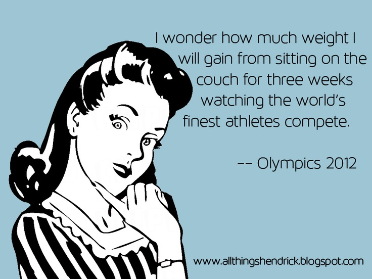 Olympics 2012: I wonder how much weight I will gain sitting on the couch for three weeks watching the world's finest athletes compete.: Smile
