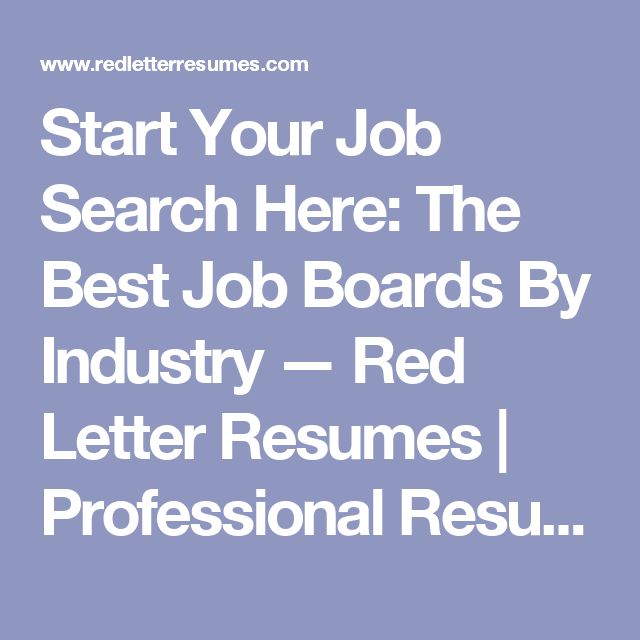 start your job search here the best job boards by industry - Best Professional Resume Writing Service