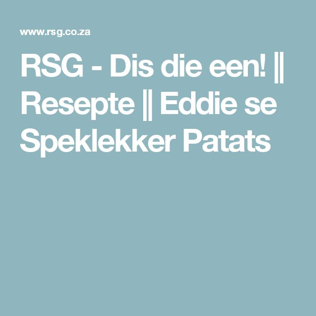 RSG - Dis die een!    Resepte    Eddie se Speklekker Patats