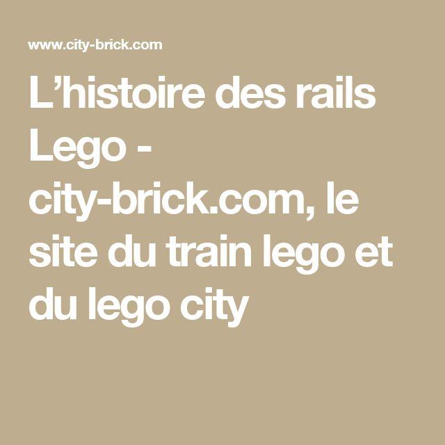 L'histoire des rails Lego - city-brick.com, le site du train lego et du lego city