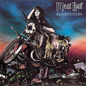 Image from http://lyrics.songonlyrics.net/wp-content/uploads/2011/03/b_56008_Meat_Loaf-Bad_Attitude-1984.jpg.