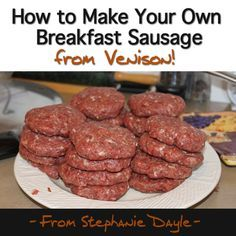 How to make your own venison breakfast sausage. Put those tougher cuts of meat to a good and tasty use! Recipe and step by step instructions!