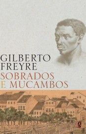 Baixar Livro Sobrados e Mucambos - Gilberto Freyre em PDF, ePub e Mobi