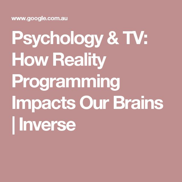 Psychology & TV: How Reality Programming Impacts Our Brains | Inverse