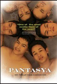 Watch Pantasya Online Free. A digital feature has five episodes that all deal with wild gay fantasies involving men in uniform. It starts with Biyahe, about a jilted taxi driver and his jealous passenger who find ...