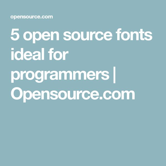 5 open source fonts ideal for programmers | Opensource.com